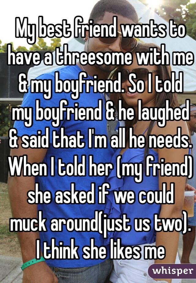 LB reccomend Boyfriend friend his threesome want