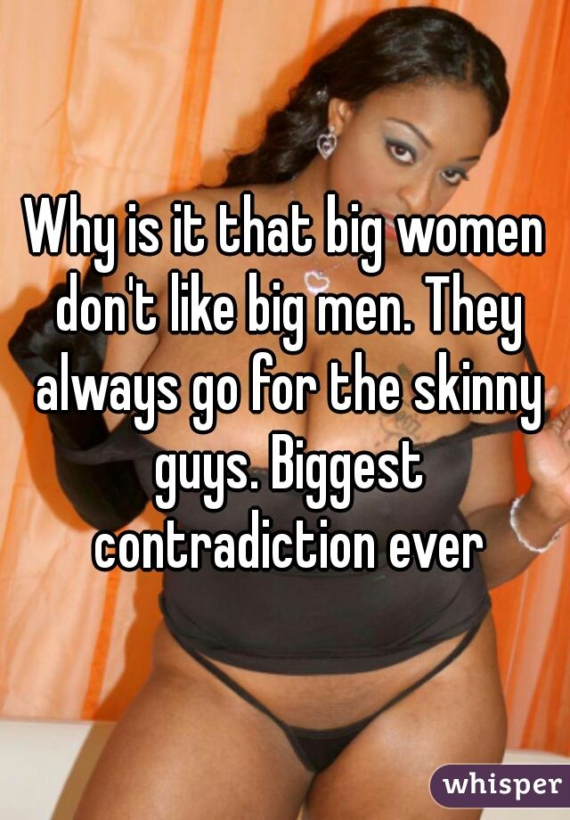 best of Women like Guys who big