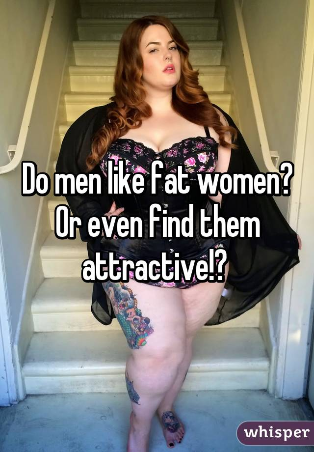 Guys who like big women